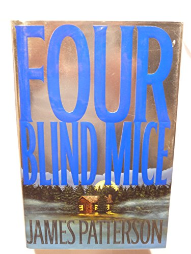 Four Blind Mice by Patterson, James. (Little, Brown,2002) [Hardcover] (Four Mice)