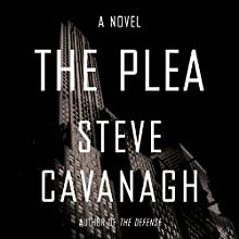 The Plea: A Novel Audiobook by Steve Cavanagh Narrated by Adam Sims