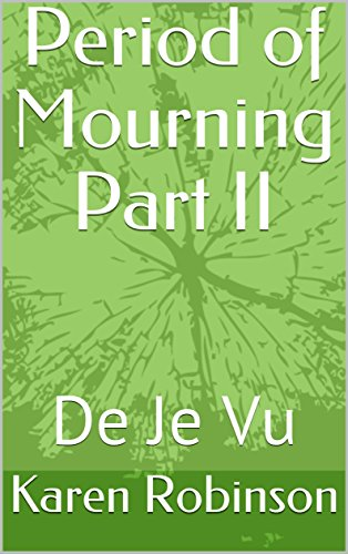 Period of Mourning Part II: De Je Vu