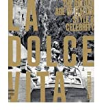 La Dolce Vita: The Golden Age of Italian Style & Celebrity (Hardback)(English / French / German) - Common