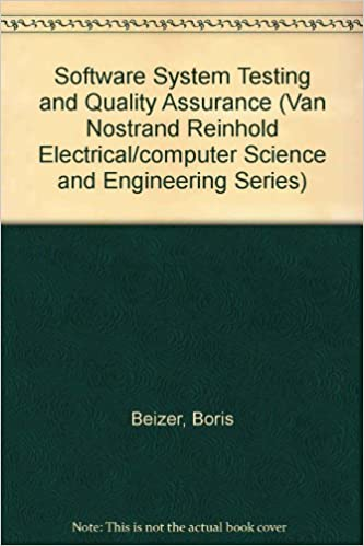 Book Software System Testing and Quality Assurance (Van Nostrand Reinhold Electrical/computer Science and Engineering Series)