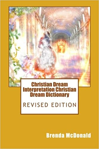 Christian Dream Interpretation Christian Dream Dictionary Revised