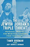 img - for The Jewish Jordan's Triple Threat: Physical, Mental, and Spiritual Lessons from the Court book / textbook / text book