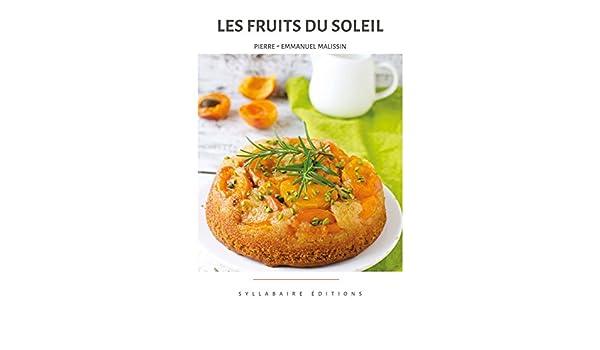 Les Fruits Du Soleil Collection Cuisine Et Mets T 2 French