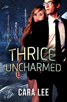 Thrice Uncharmed (Wynne d'Arzon Book 1) by [Lee, Cara]