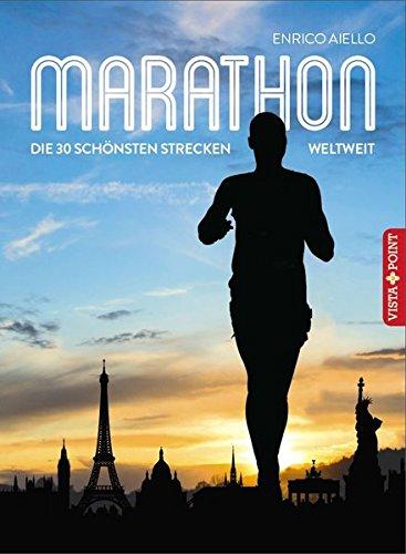 Marathon (Die 30 schönsten Strecken weltweit)