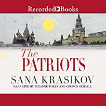 The Patriots: A Novel Audiobook by Sana Krasikov Narrated by Suzanne Toren, George Guidall