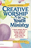 Creative Worship in Youth Ministry, Dennis C. Benson, 0931529050