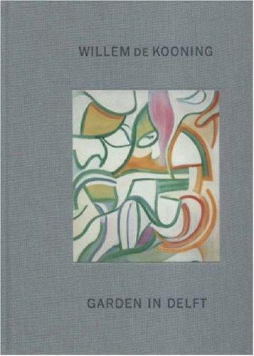 Download Willem de Kooning: Garden in Delft: Landscapes 1928-1988 ebook