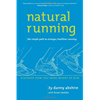 Natural Running: The Simple Path to Stronger, Healthier Running