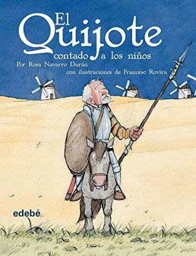 El Quijote, Contado a Los Ninos / Quixote, Told to the Children (clasicos contado a los ninos / Classics Told to the Children) (Spanish Edition)