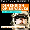 Dimension of Miracles Audiobook by Robert Sheckley Narrated by John Hodgman