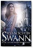 Swann: The Young Adult World of Genetically Modified Teens and the Elite (Swann Series Book 1)