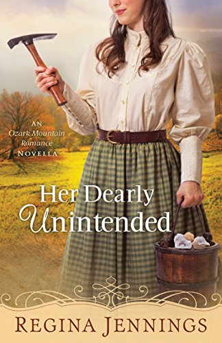 Her Dearly Unintended (With This Ring? Collection): An Ozark Mountain Romance Novella by [Jennings, Regina]