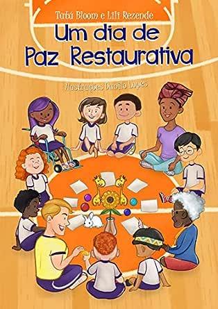 Um dia de Paz Restaurativa eBook: Bloom, Tatá, Rezende
