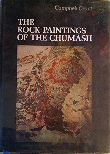 The Rock Paintings of the Chumash: A Study of a California Indian Culture (Ancient Rock Paintings)