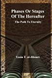 Phases or Stages of the Hereafter, Yasin T. al-Jibouri, 1499386427