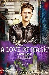 A Love of Magic: Jace's story: Chosen Saga Book 1.5