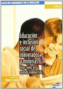 Educacion E Inclusion Social de Inmigrados y Minorias: Tejer Redes de