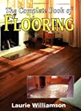 The Complete Book of Flooring