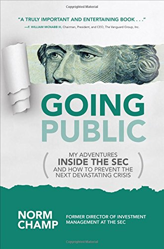 Going Public: My Adventures Inside the SEC  and How to Prevent the Next Devastating Crisis by MCGRAW HILL