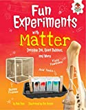 img - for Fun Experiments With Matter: Invisible Ink, Giant Bubbles, and More (Amazing Science Experiments) book / textbook / text book