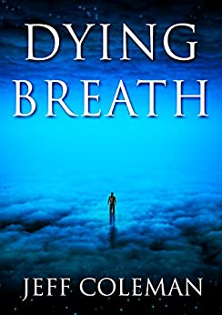 Dying Breath by [Coleman, Jeff]