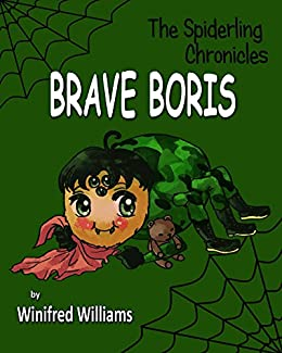 Brave Boris (The Spiderling Chronicles) by [Williams, Winifred]