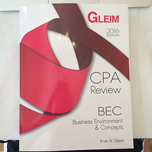 2016 Edition Gleim CPA Review BEC Business Environment & Concepts