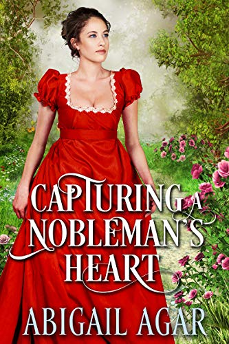 Capturing a Nobleman's Heart: A Historical Regency Romance Book