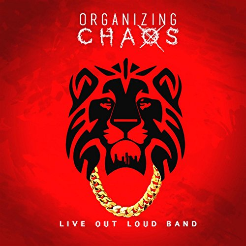 Organizing Chaos (Loud Song Live Out)