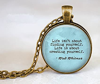 Amazon Com Walt Whitman Quote Life Isn T About Finding Yourself
