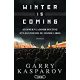 Winter is coming: Stopper Vladimir Poutine et les ennemis du monde libre