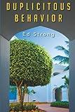Duplicitous Behavior, Ed Strong, 1481770896