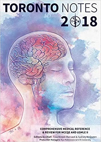Toronto Notes 2018: Comprehensive Medical Reference & Review