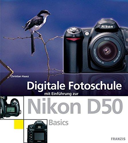 Digitale Fotoschule mit Einführung zur Nikon D50. Basics