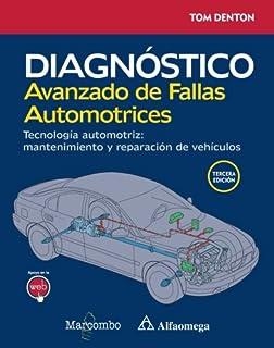 Diagnóstico avanzado de fallas automotrices. Tecnología automotriz (Spanish Edition)