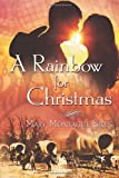 A Rainbow for Christmas, Mary Montague Sikes, 1610090349