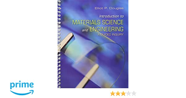 Amazon introduction to materials science and engineering a amazon introduction to materials science and engineering a guided inquiry 9780132136426 elliot p douglas books fandeluxe Image collections