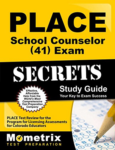 PLACE School Counselor (41) Exam Secrets Study Guide: PLACE Test Review for the Program for Licensing Assessments for Colorado Educators