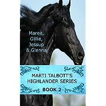 Marti Talbott's Highlander Series 2 (Maree, Gillie, Jessup & Glenna) (English Edition)