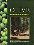 Olive Production Manual, Louise Ferguson, 1879906155