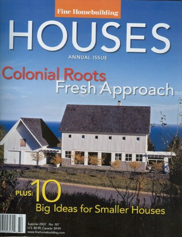 Colonial Saucer - Houses, Colonial Roots, Fresh Approach, Annual Issue, Summer, 2007 (Fine Homebuilding)
