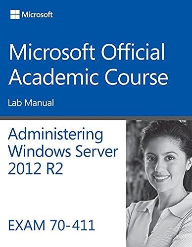 amazon com 70 411 administering windows server 2012 r2 lab manual rh amazon com Administering Windows Server 2012 Answers Administering Windows Server 2012 PDF