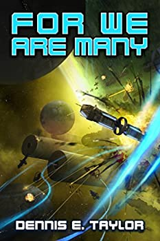 For We Are Many by Dennis E. Taylor science fiction book reviews