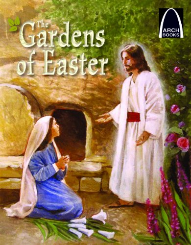 Easter Arch (The Gardens of Easter (Arch Book) (Arch Books))