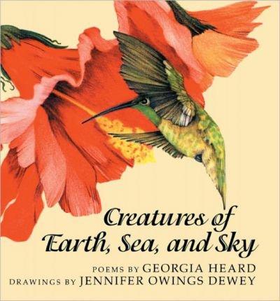 [(Creatures of Earth, Sea, and Sky )] [Author: Georgia Heard] [Jan-1997]