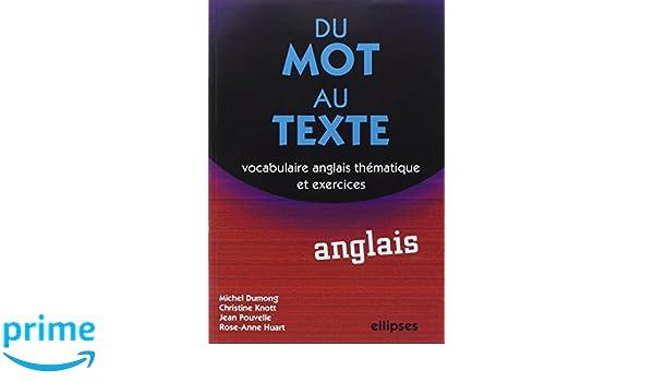 Du mot au texte Anglais : Vocabulaire anglais thématique et exercices: Amazon.es: Michel Dumong, Christine Knott, Jean Pouvelle: Libros en idiomas ...