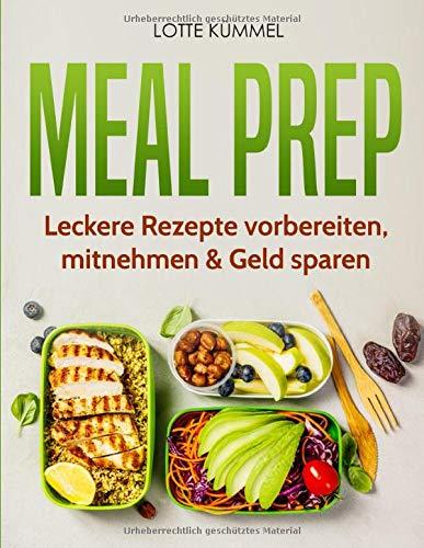 Meal Prep  Leckere Rezepte Vorbereiten Mitnehmen And Geld Sparen