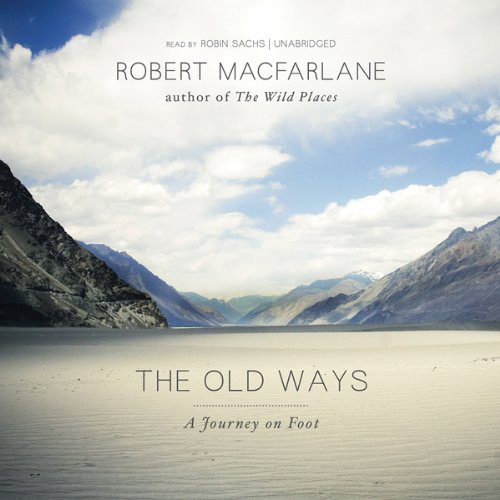 The Old Ways: A Journey on Foot by Blackstone Audio, Inc. (Image #1)